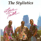 The Stylistics - Love Talk