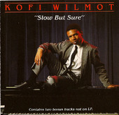 Kofi Wilmot - Slow But Sure