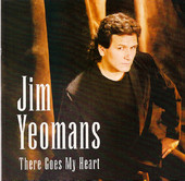 Jim Yeomans - There Goes My Heart